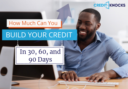 How Much Can You Build Credit in 30 60 and 90 Days
