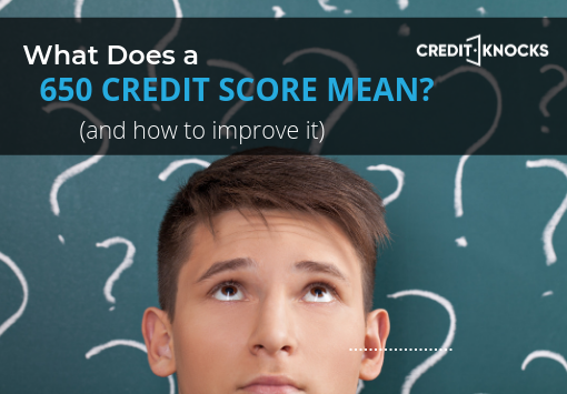 What does a 650 credit score mean?