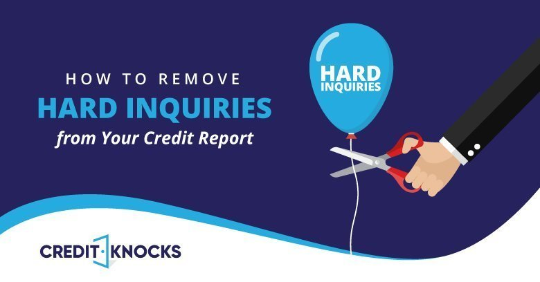 how to Remove Hard Inquiries from Your Credit Report