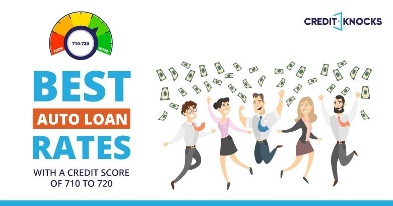 720 Credit Score >> Best Auto Loan Rates With A Credit Score Of 710 To 720
