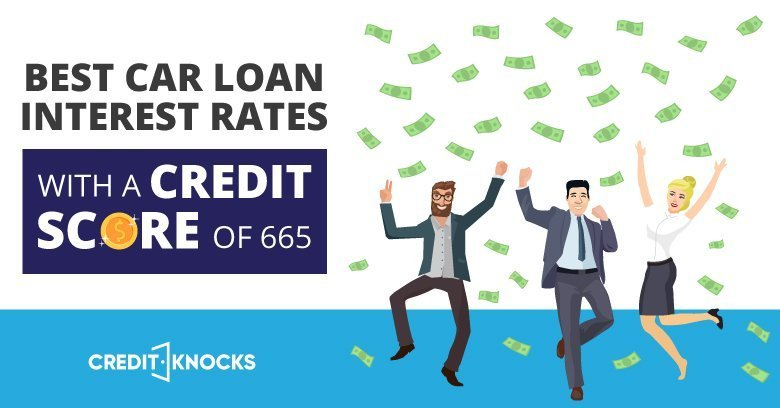 Best Car Loan Interest Rates With A Credit Score of 665
