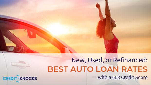 668 credit score best interest rates for new used refinanced car loan financing