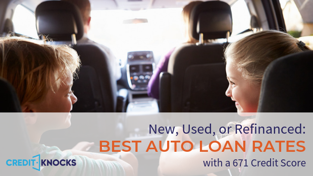 671 credit score best interest rates for new used refinanced car loan financing