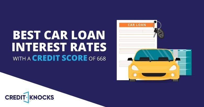 Best Car Loan Interest Rates With A Credit Score of 668