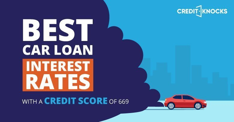 Best Car Loan Interest Rates With A Credit Score of 669